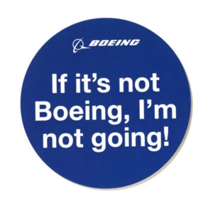Sticker If it's not Boeing, I'm not going!
